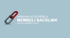 Apakah Kita Perlu Membeli Backlink Untuk Website Kita