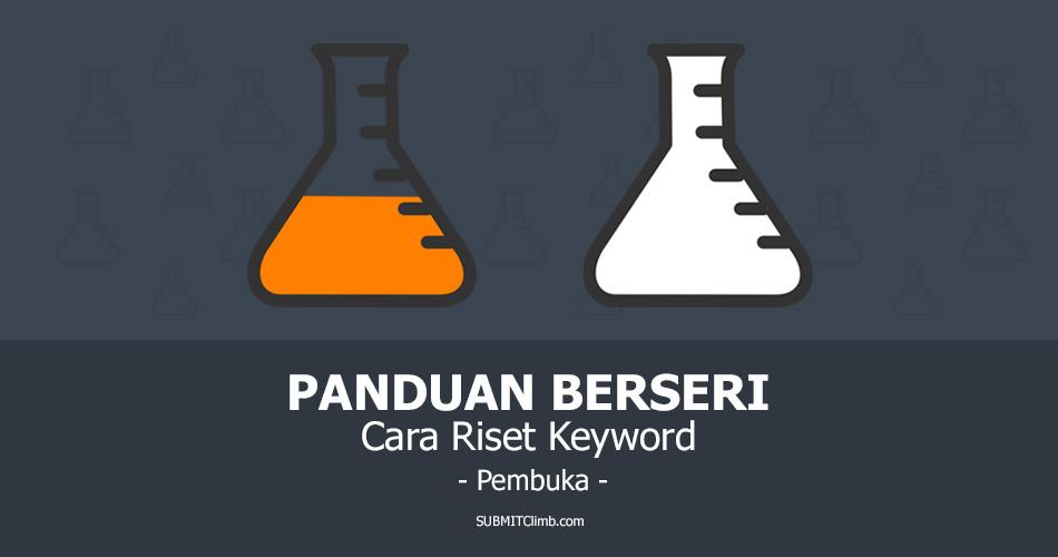 Panduan Cara Riset Keyword Yang Tepat Sasaran