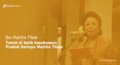 Ibu Martha Tilaar – Pengusaha Kosmetik Wanita Yang Sukses