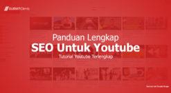 Panduan Lengkap SEO Untuk Youtube