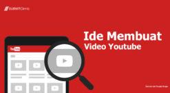 Ide Membuat Video Youtube