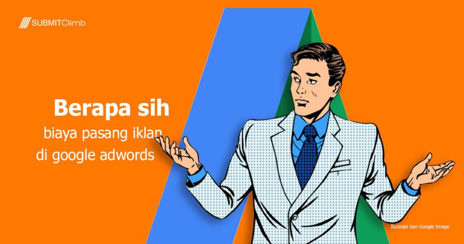 Berapa Sih Biaya Pasang Iklan Di Google AdWords