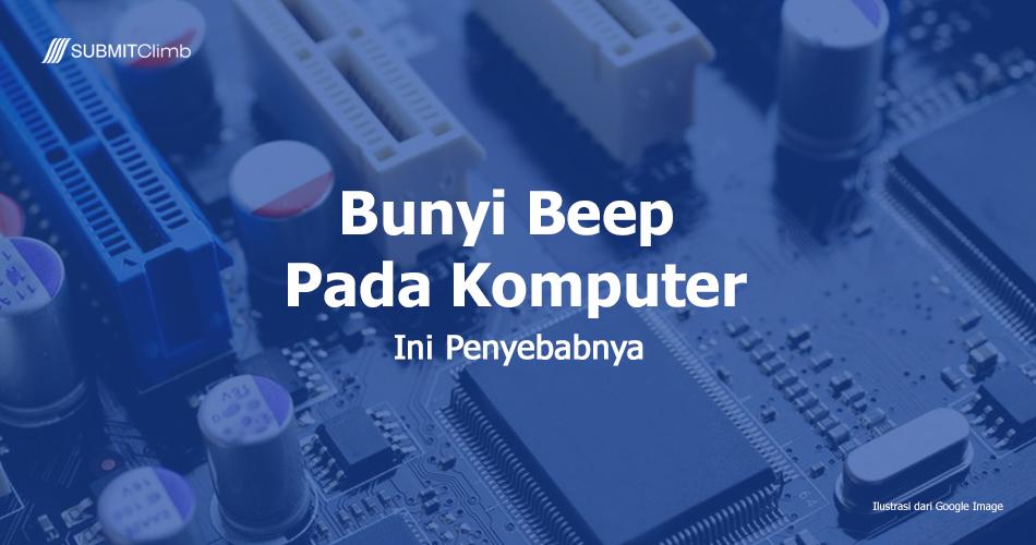 Bunyi Beep Pada Komputer Apa Penyebabnya