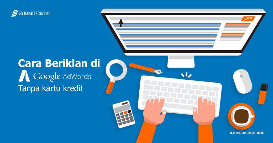 Cara Beriklan Di Google AdWords Tanpa Kartu Kredit