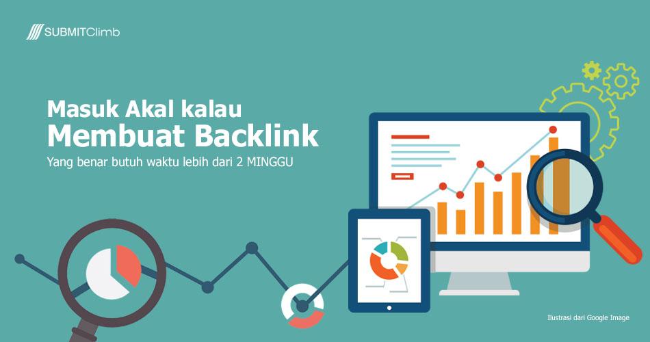 Masuk Akal Membuat Backlink Yang Benar Butuh Waktu Lebih Dari 2 Minggu