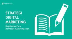 Strategi Digital Marketing – Bagaimana Cara Membuat Marketing Plan