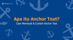 Apa Itu Anchor Text, Cara Membuat Anchor Text Dan Contoh Anchor Text