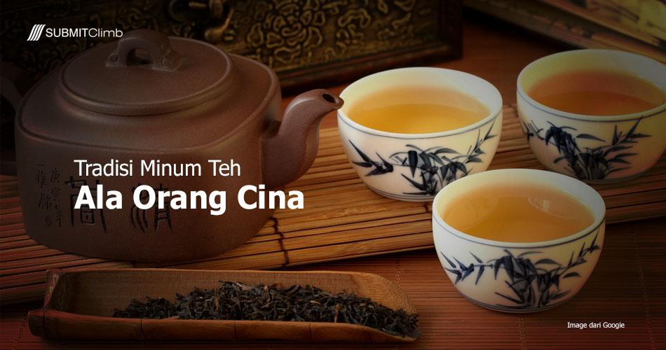 Tradisi Minum Teh Ala Orang Cina