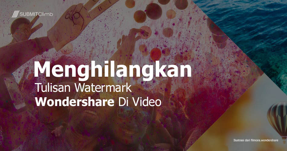 Cara Menghilangkan Tulisan Wondershare Di Video