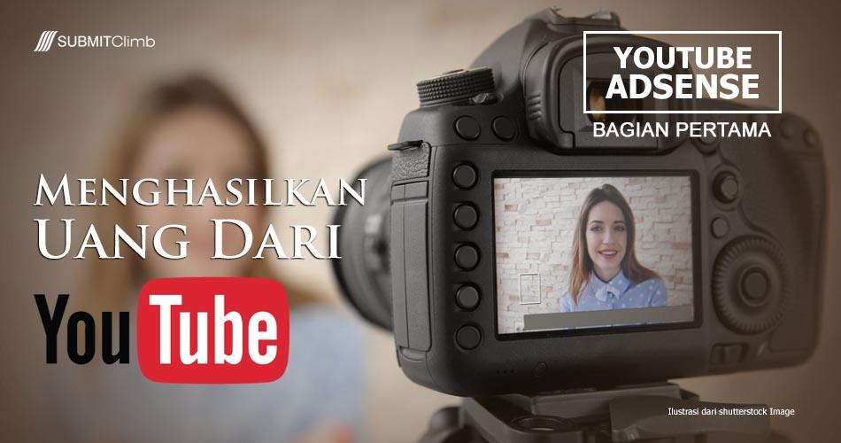 Menghasilkan Uang Dari YouTube Bagian Pertama