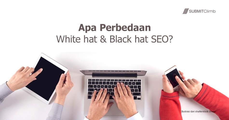 Apa Perbedaan White hat dan Black hat SEO, Apakah keduanya ...
