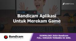 Bandicam Aplikasi Untuk Merekam Game Dan Layar Monitor