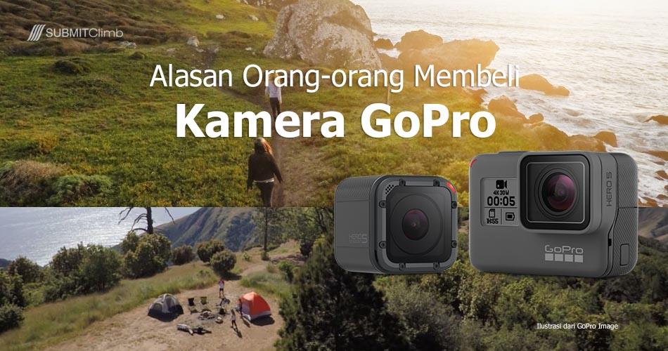 Kenapa Banyak Orang Membeli Kamera GOPRO