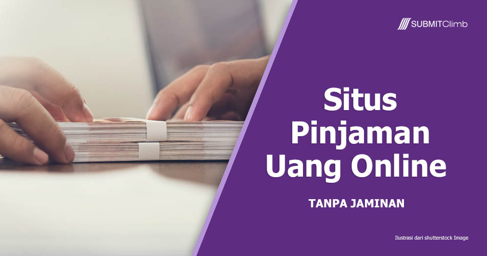 Situs Pinjaman Uang Online Tanpa Jaminan 20 Menit Uang Cair