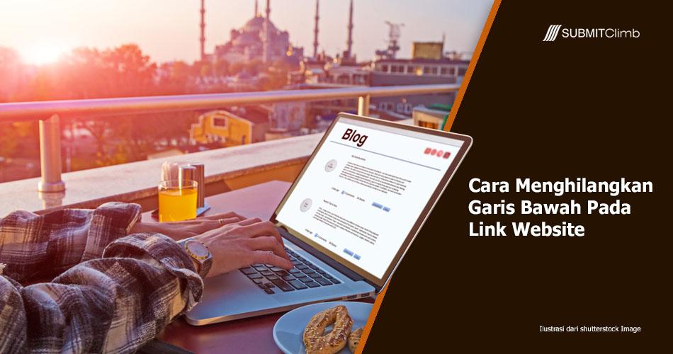 Cara Menghilangkan Garis Bawah Pada Link Website