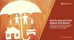 Apa Itu Asuransi Jiwa – Apakah Kita Membutuhkan Asuransi Jiwa