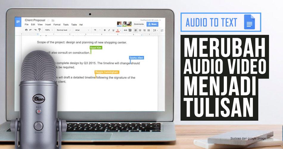 Cara Merubah Suara Video Menjadi Teks Menggunakan Google Document