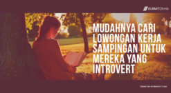 Mudah Cari Lowongan Kerja Sampingan Untuk Mereka Yang Introvert