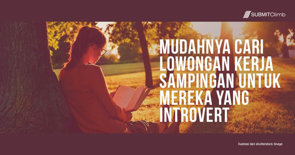 Cari Lowongan Kerja Sampingan Untuk Mereka Yang Introvert