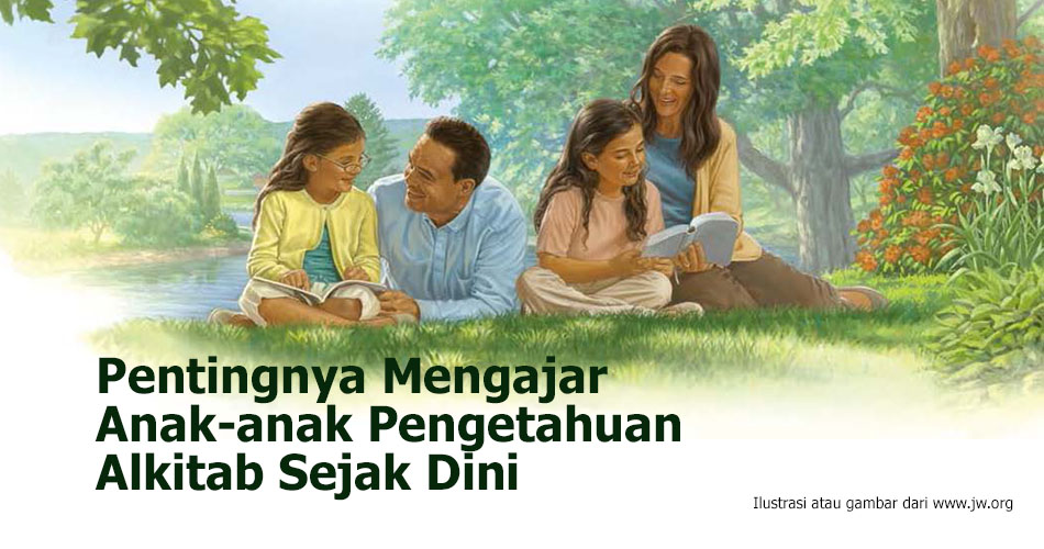 Pentingnya Mengajar Anak-anak Pengetahuan Alkitab Sejak Dini