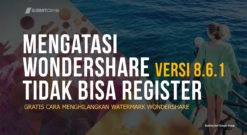 Cara Mengatasi WonderShare Yang Tidak Bisa Di Register
