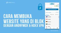 Cara Membuka Situs Yang Di Blokir Menggunakan Hoxx VPN