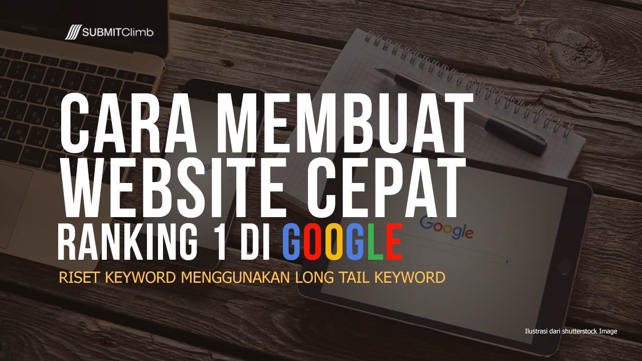 Cara Membuat Website Cepat Ranking 1 Di Google