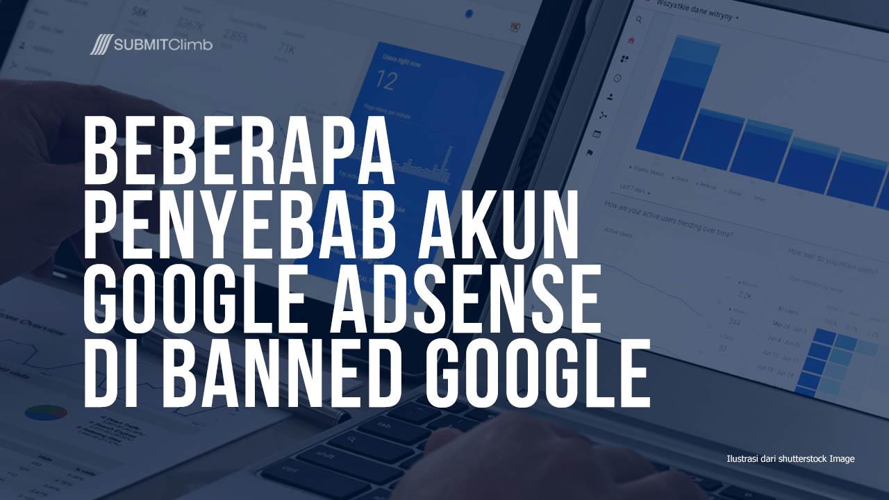 Beberapa Penyebab Akun Google Adsense Di Banned Google