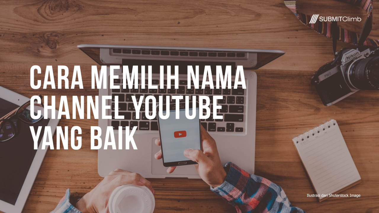 Cara Memilih Nama Channel YouTube Yang Baik