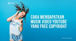 Cara Mendapatkan Musik Untuk Video YouTube