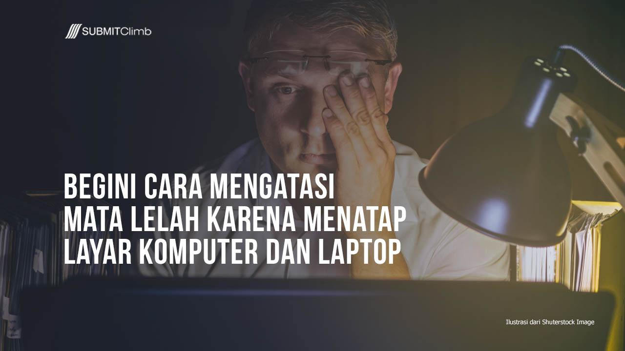 Mengatasi Mata Lelah Karena Menatap Layar Komputer Dan Laptop