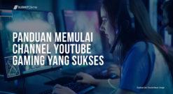 Panduan Untuk Membuat Channel YouTube Gaming Yang Sukses