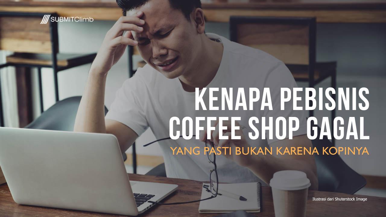 Penyebab Kenapa Pebisnis Coffee Shop Gagal