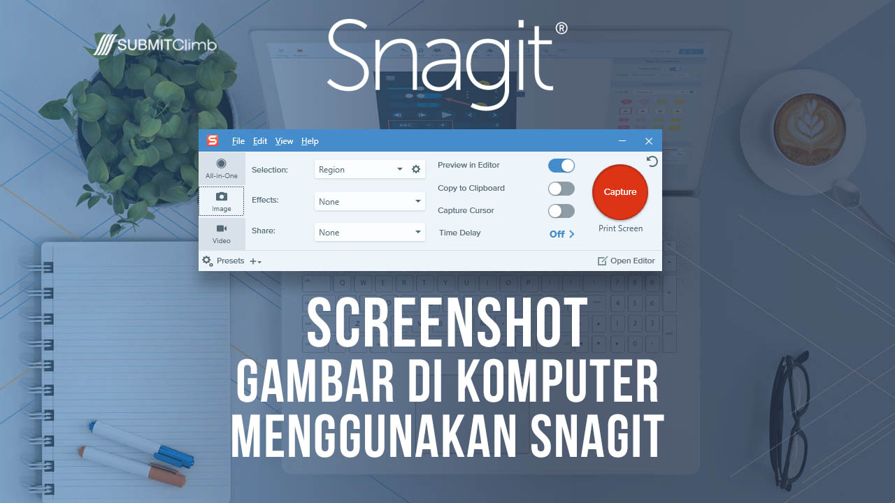Cara Mengambil Screenshot Gambar Di Komputer Menggunakan Snagit