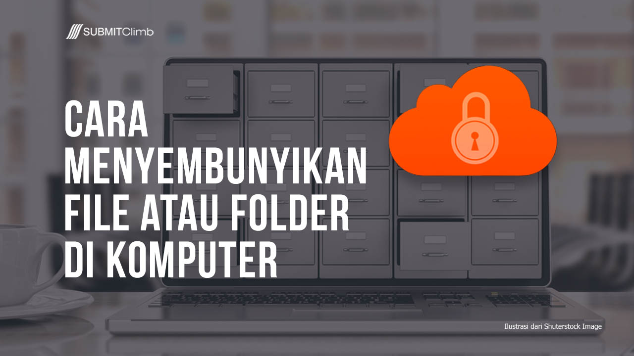 Cara Menyembunyikan File Di Komputer