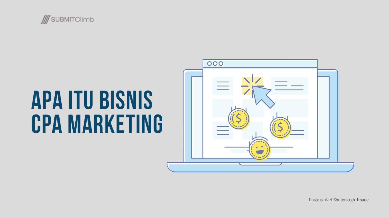 Apa Itu Bisnis CPA Marketing