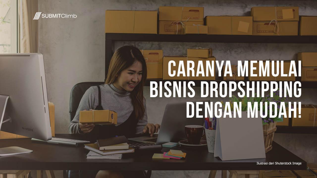 Bagaimana Caranya Memulai Bisnis Dropshipping Dengan Mudah