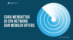 Cara Mendaftar Di CPA Network Dan Memilih Offers