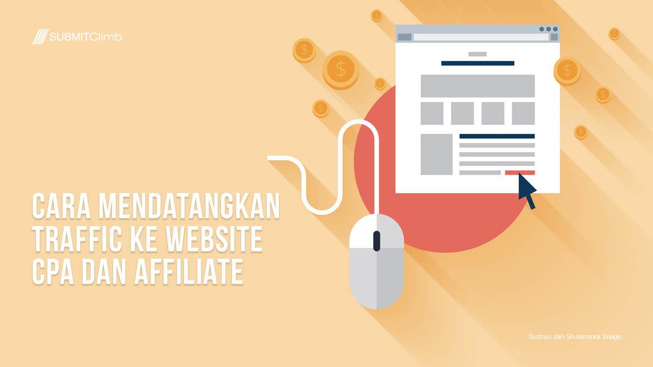 Cara Untuk Mendatangkan Traffic Ke Website CPA Dan Affiliate