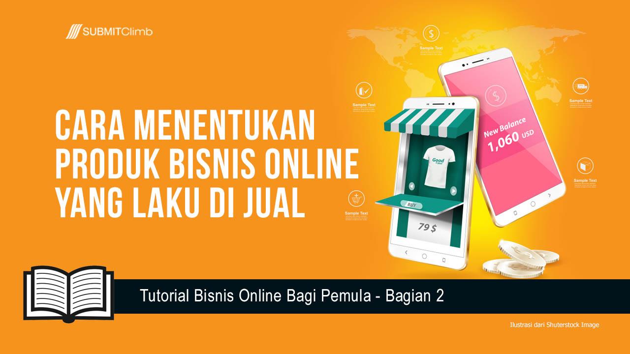 Cara Menentukan Produk Bisnis Online Yang Laku Di Jual