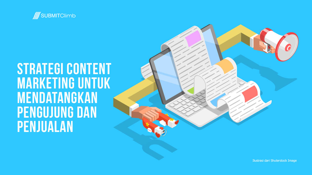 Strategi Content Marketing Untuk Mendatangkan Pengujung Dan Penjualan