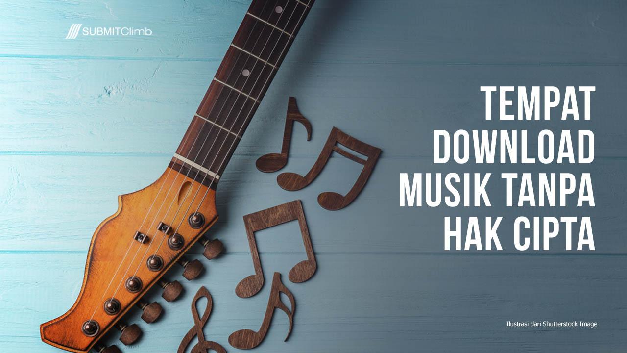 Tempat Download Musik Tanpa Hak Cipta