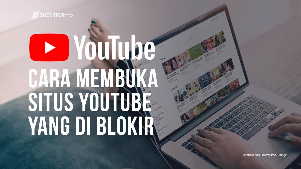 Cara Membuka Situs YouTube Yang Di Blokir