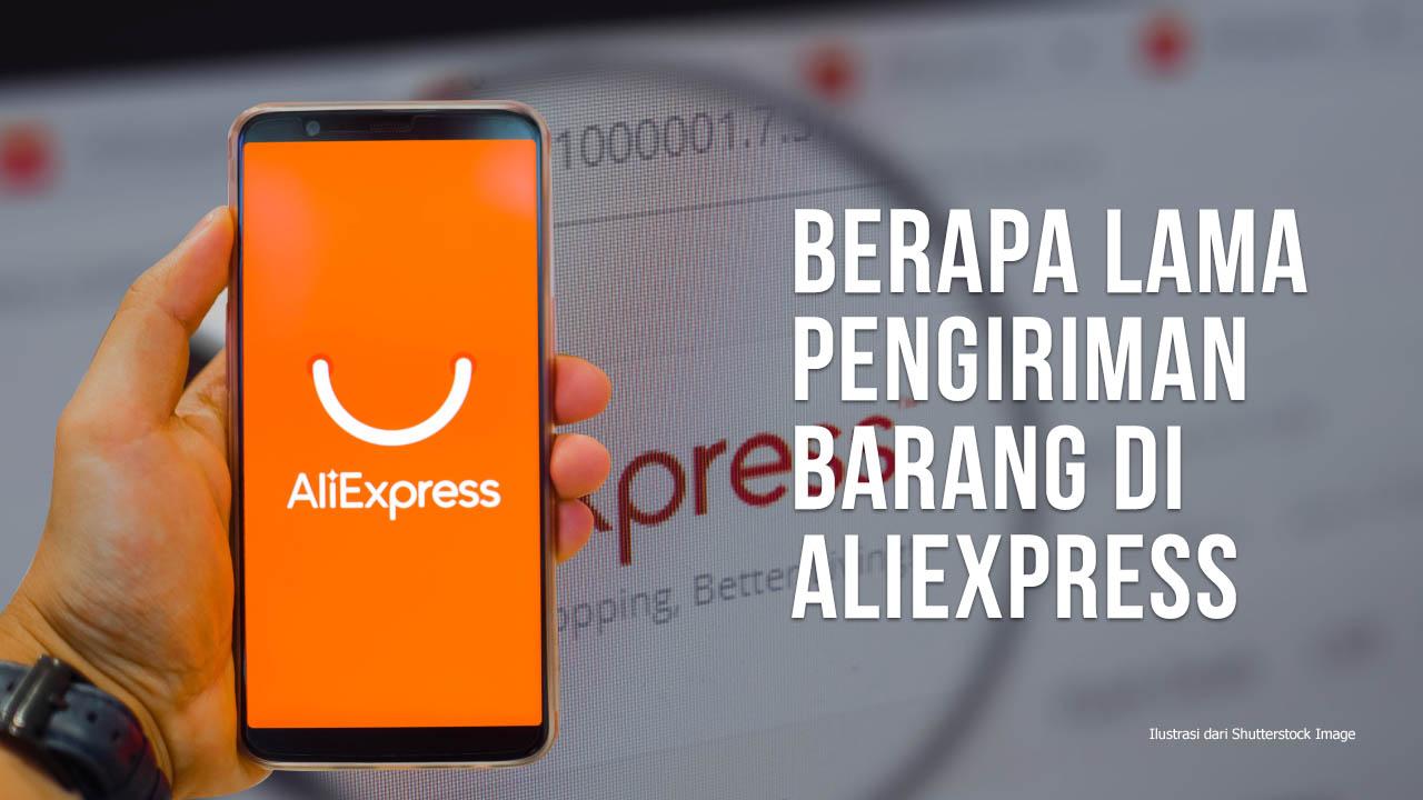 Berapa Lama Pengiriman Di Aliexpress