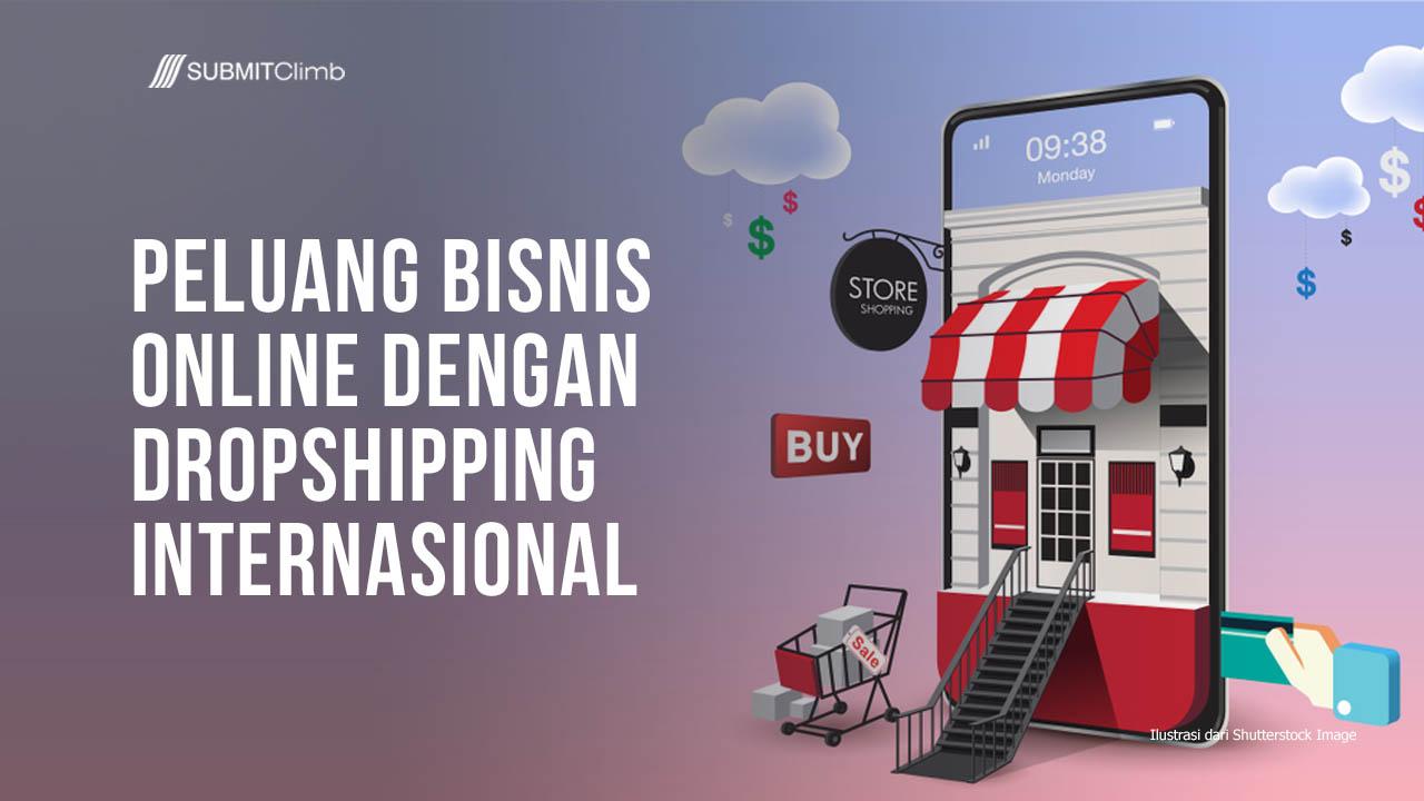 Peluang Bisnis Online Dengan Dropshipping Internasional