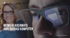 Cara Memilih Kacamata Anti Radiasi Komputer Terbaik