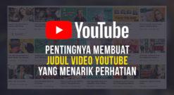 Pentingnya Membuat Judul Video YouTube