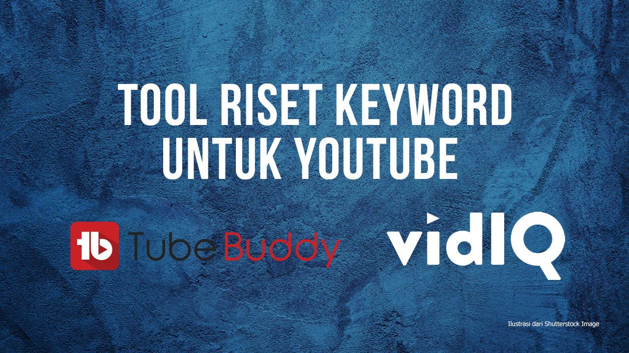 Tool Riset Keyword Untuk Youtube