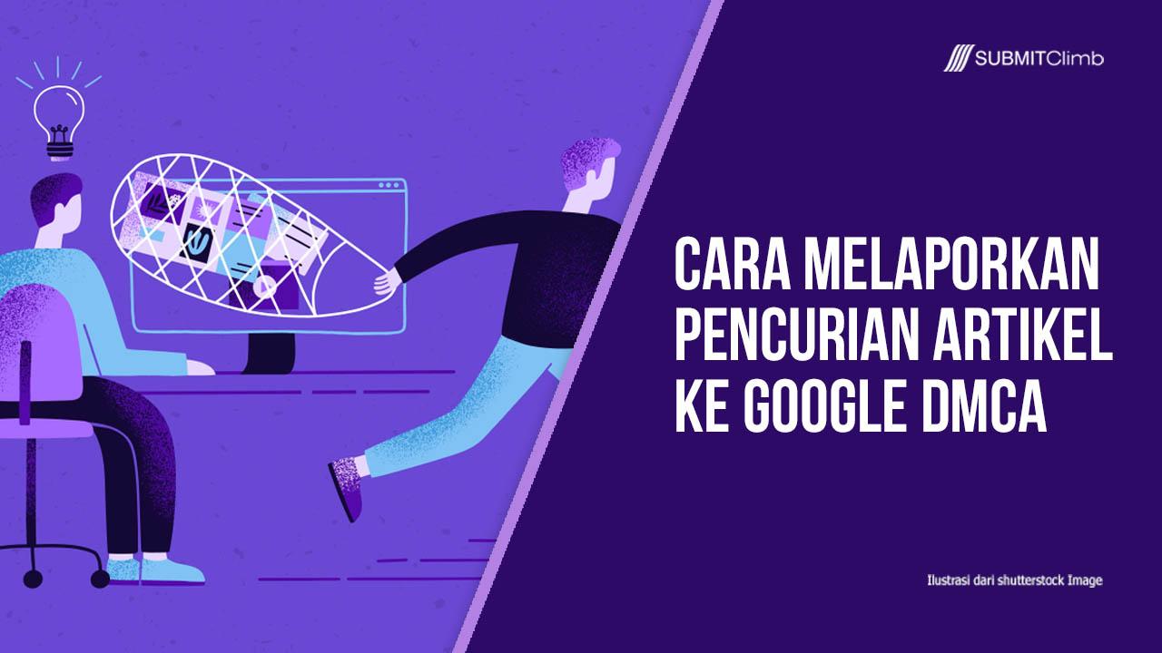 Cara Melaporkan Pencurian Artikel Ke Google DMCA 2