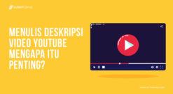 Menulis Deskripsi Video YouTube, Mengapa Itu Penting
